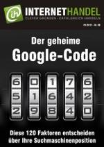 Der Google Algorithmus Code - 120 Faktoren für einer Top-Platzierung