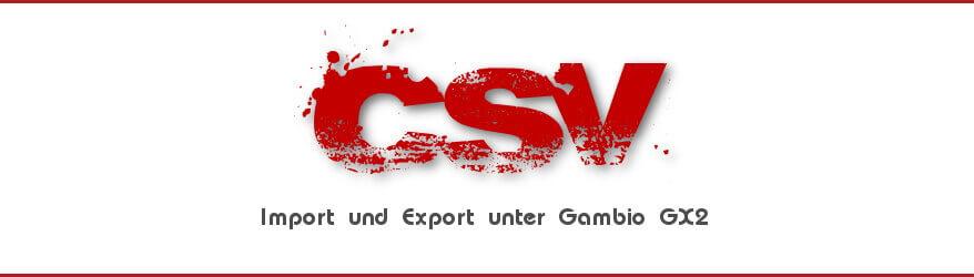 CSV-Import / CSV-Export unter Gambio GX2